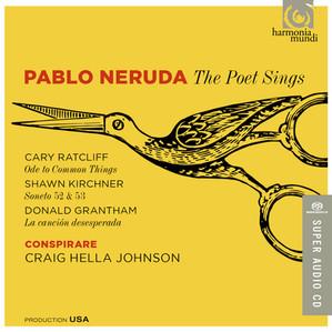 Pablo Neruda: The Poet Sings