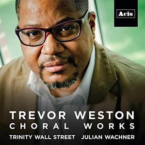 Trevor Weston Choral Works