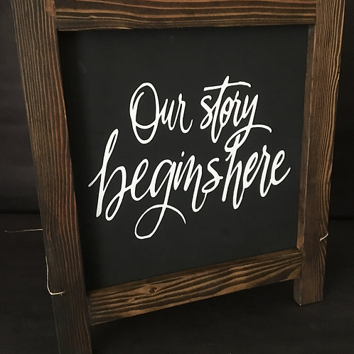 """Our story begins here """"a"""" frame chalkboard easel"""