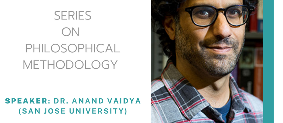 Series on Philosophical Methodology: Talk by Dr. Anand Vaidya (San Jose University)