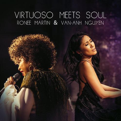 Virtuoso Meets Soul - Ronee Martin & Van-Anh Nguyen