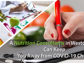 A Nutrition Consultants in Westchester Can Keep You Away from COVID-19 Chaos