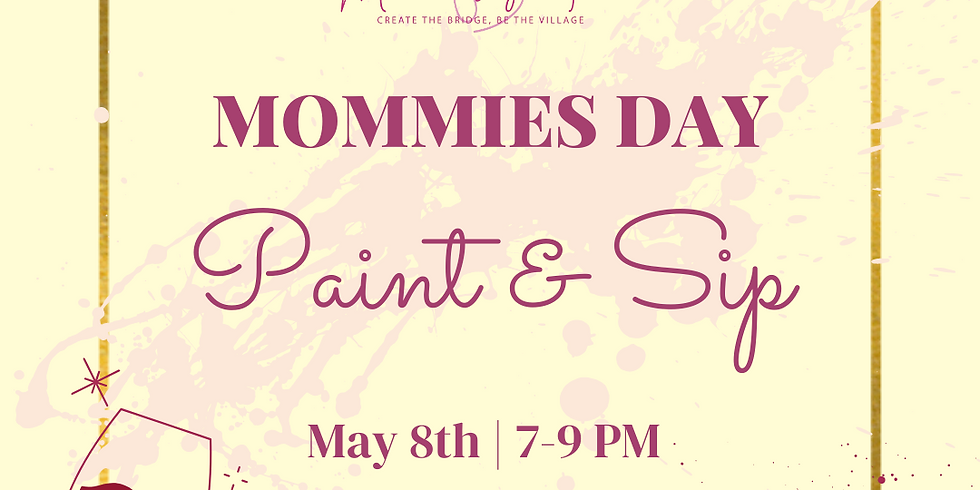Mommies Day Sip and Paint