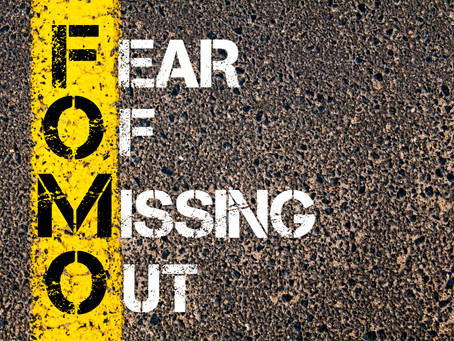 FEAR OF MISSING OUT – Time to Review Your Investment Strategy