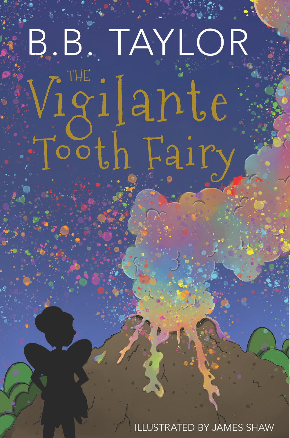 The Vigilante Tooth Fairy by BB Taylor