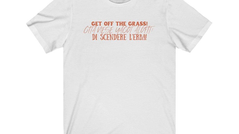 Get Off The Grass Tee