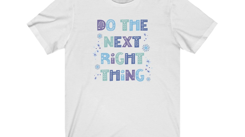 The Next Right Thing Tee