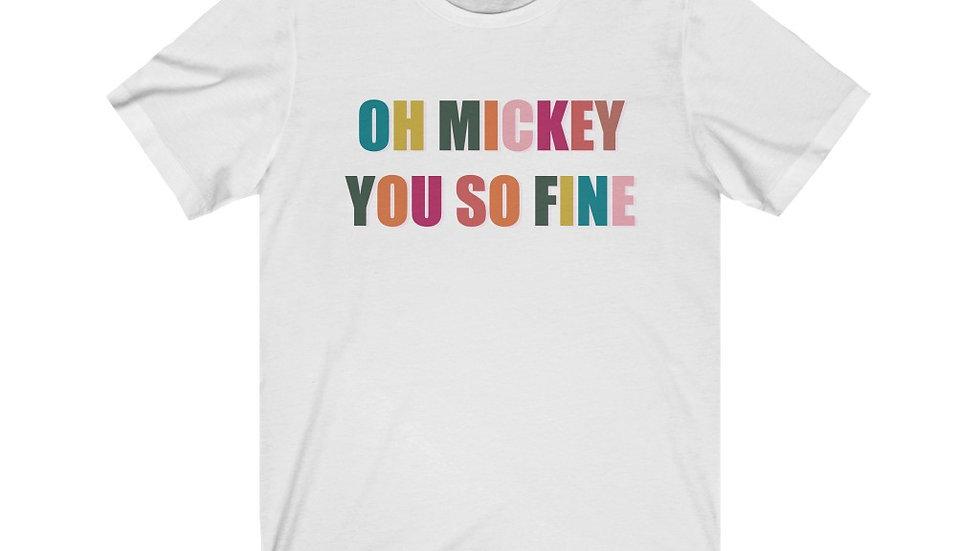 Oh Mickey You So Fine Tee