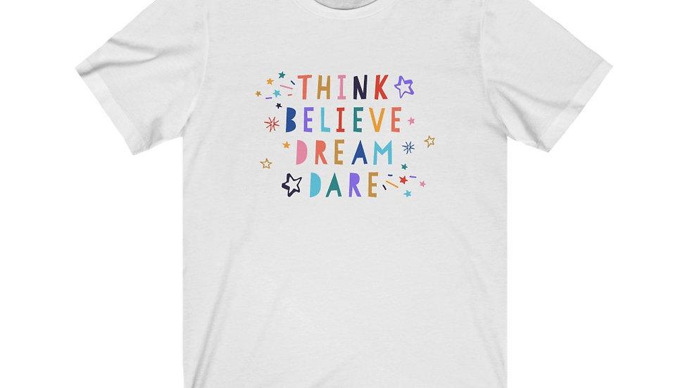 Think Believe Dream Dare Tee