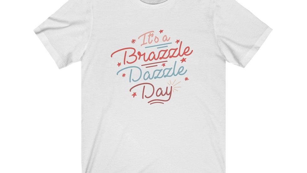 Brazzle Dazzle Day Tee