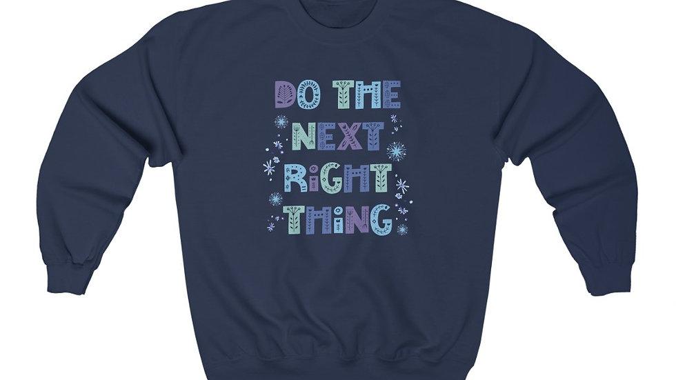 Do The Next Right Thing Crewneck Sweatshirt