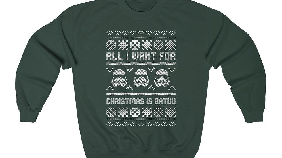 All I Want For Christmas Is Batuu Sweatshirt