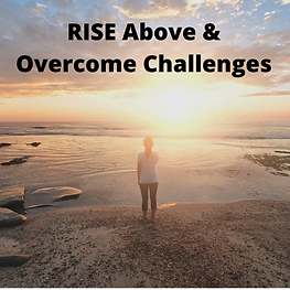 RISE Above & Overcome Challenges.png