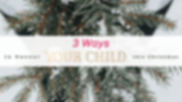 3 ways to honour your child this christm