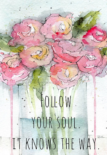 Follow Your Soul it Knows the Way Postcard