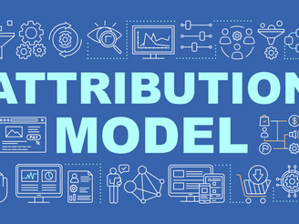 MARKETING ATTRIBUTION MODELS AND HOW THEY WORK