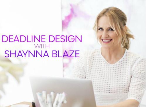 Deadline By Design with Shaynna Blaze