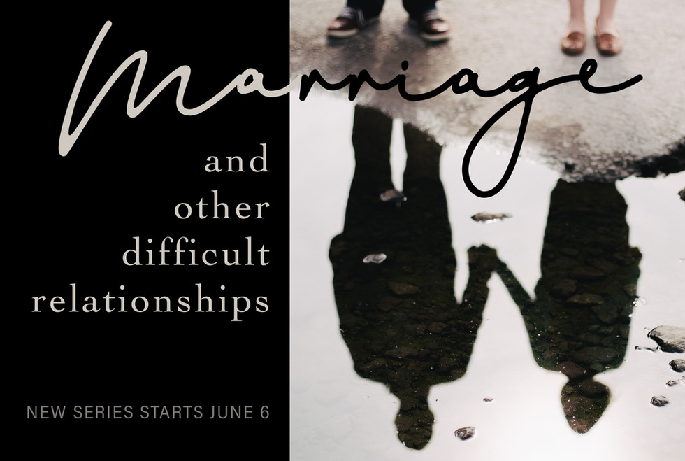 Marriage and Other Difficult Relationships
