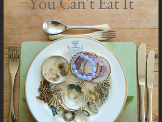 You Can't Eat It!.....