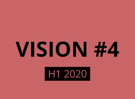 Vision #4 H1 2020