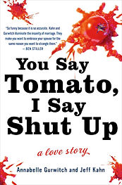YOU SAY TOMATO, I SAY SHUT UP,  by Annabelle Gurwitch