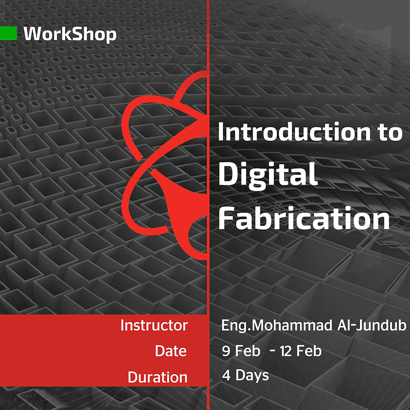 Introduction to Digital Fabrication workshop