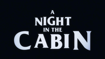 "TITLE DESIGN ""A NIGHT IN THE CABIN"""