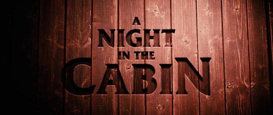 "TITLE DESIGN ""A NIGHT IN THE CABIN"""