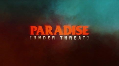 "TV SERIES TITLE DESIGN ""PARADISE UNDER THREAT"""