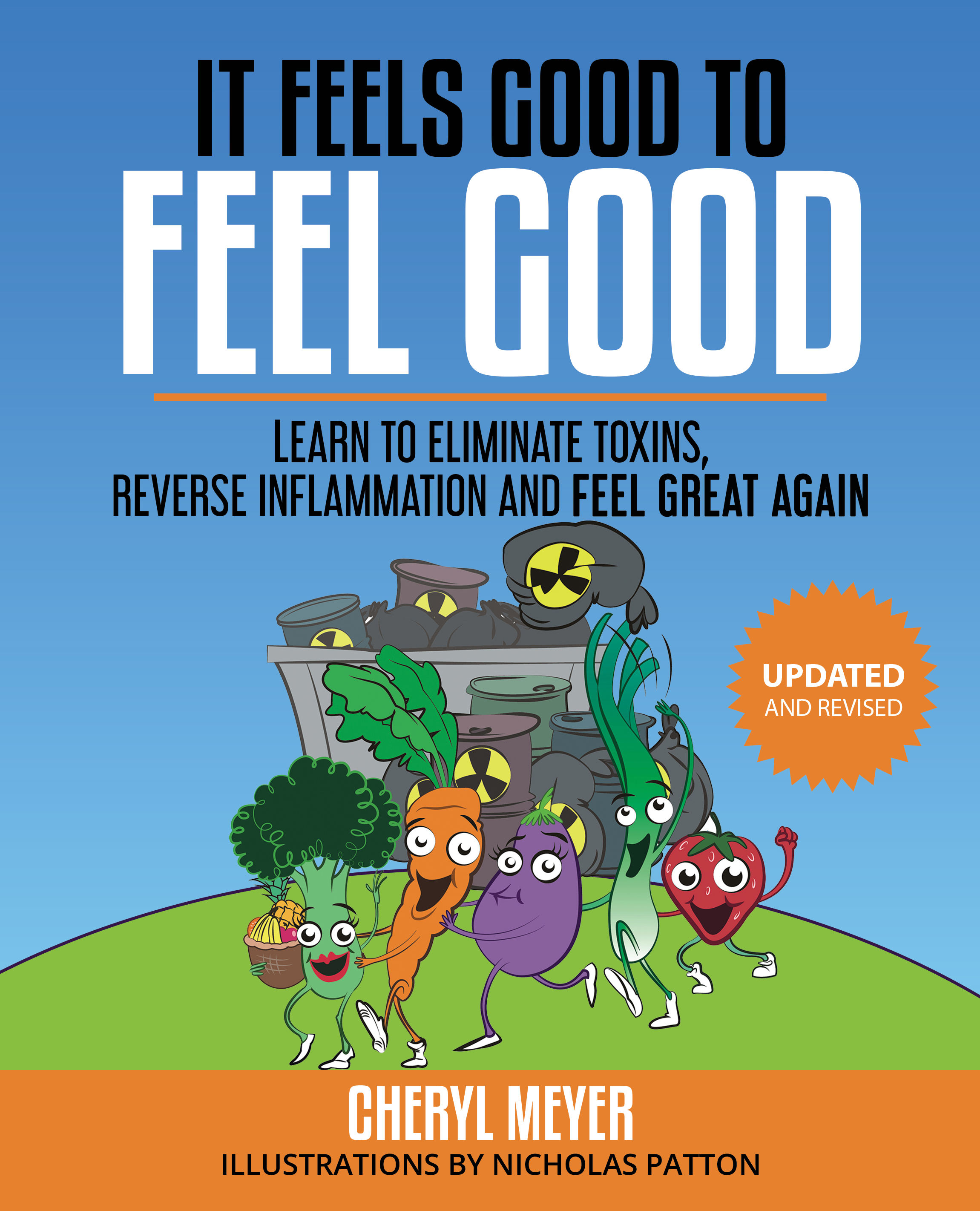 It Feels Good to Feel Good, by Cheryl Meyer