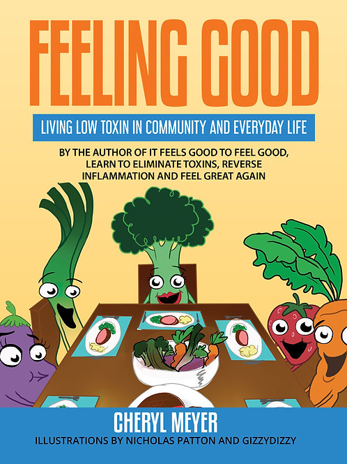 """Feeling Good: Living Low Toxin in Community and Everyday Life,"" by Cheryl Meyer"