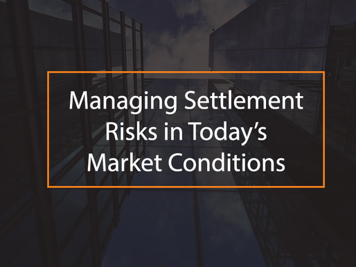 Managing Settlement Risk in Today's Market Conditions