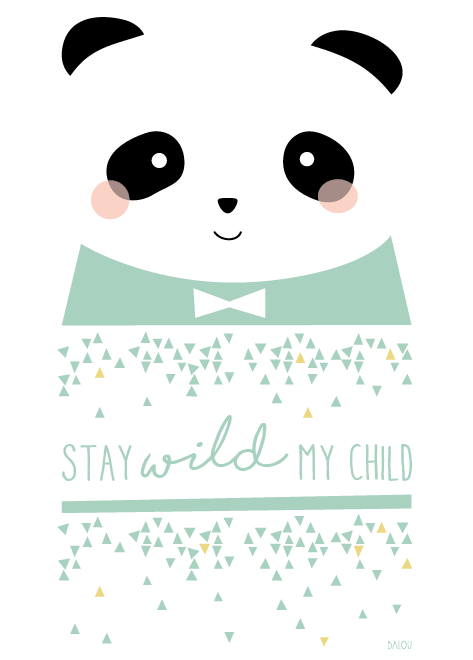 """Stay wild, my child"""