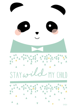 """Stay wild, my child"""