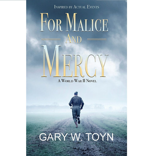 For Malice and Mercy: A World War II Novel - signed