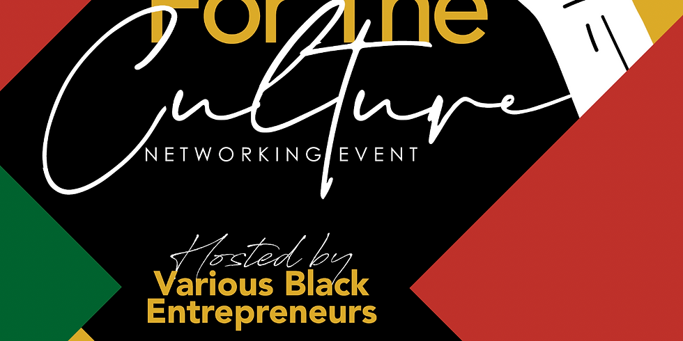 For The Culture: Networking Event