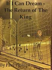 If I Can Dream The Return of The King - Paul Phillips