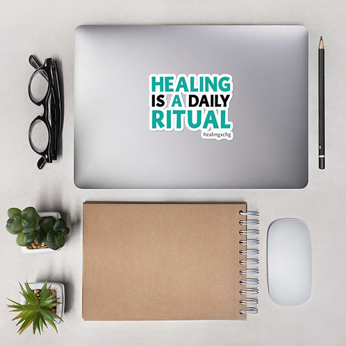 Healing is a daily ritual Sticker