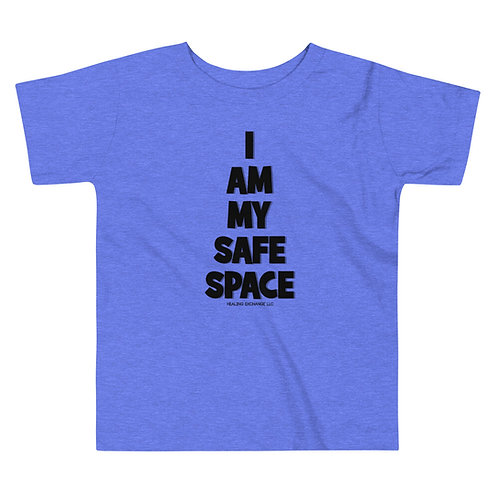 I am my safe space Toddler T-Shirt