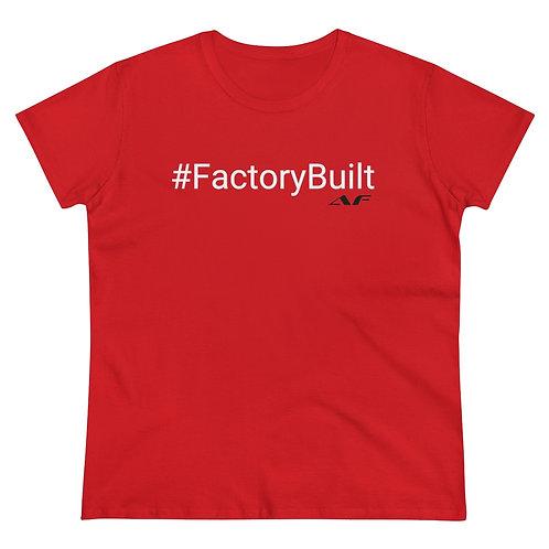 Women's #FactoryBuilt Tee