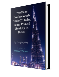 The Busy Professionals Guide To Being Lean, Fit And Healthy In Dubai