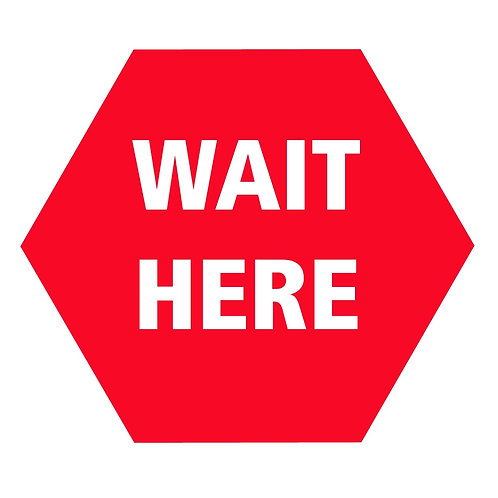 Wait Here Sign - White /Red