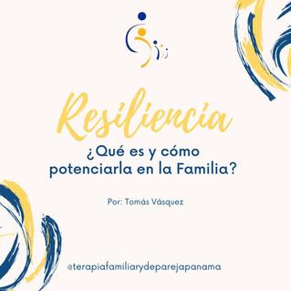 Resiliencia: ¿Qué es y cómo potenciarla en la familia?