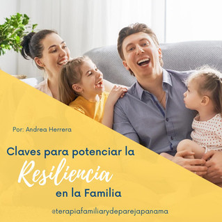 Claves para potenciar la resiliencia en la Familia