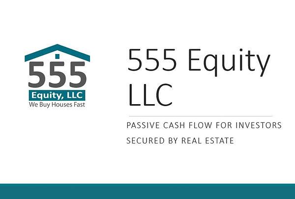555 Equity LLC for Passive Investors.JPG