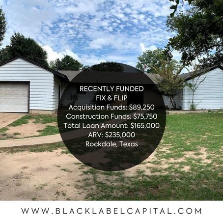 Recently Funded-Rockdale, TX Fix & Flip Loan