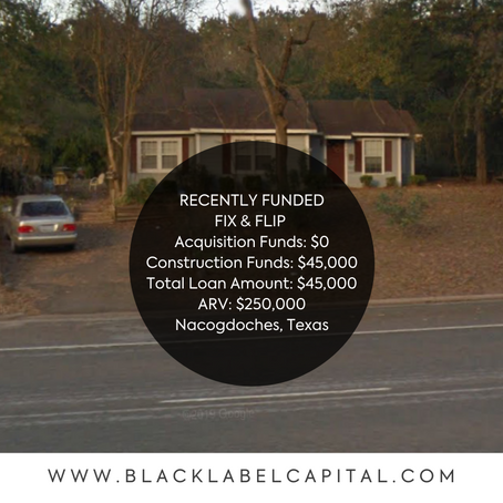 Recently Funded-Nacogdoches, TX Fix & Flip