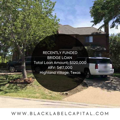 Recently Funded-Highland Village, TX Bridge Loan