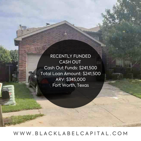 Recently Funded-Fort Worth, TX Cash Out Refinance Loan