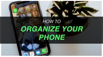 Organize Your Phone